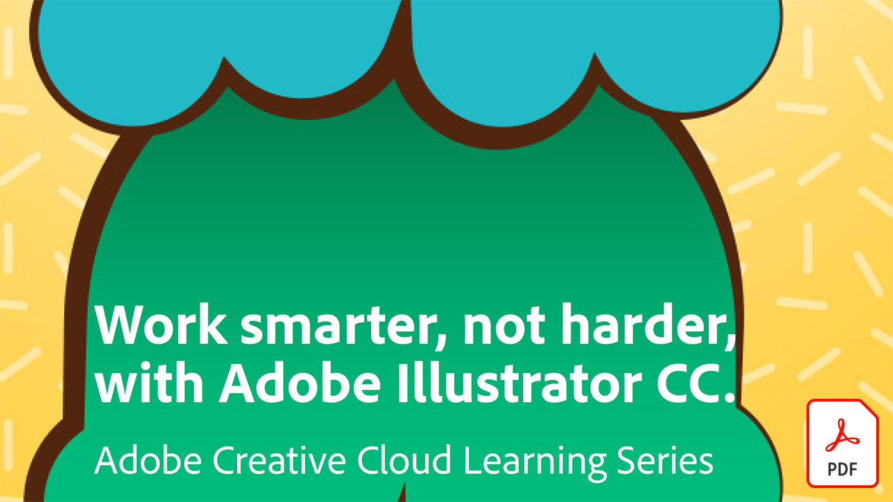 Work smarter, not harder, with Adobe Illustrator CC