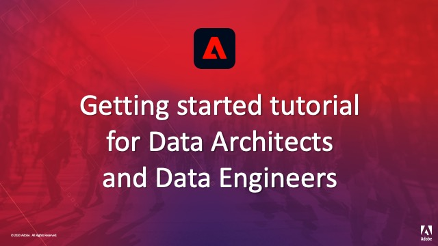 thumbnail image for the 'Getting Started with Experience Platform for Data Architects and Data Engineers' tutorial