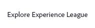 Explore Experience League